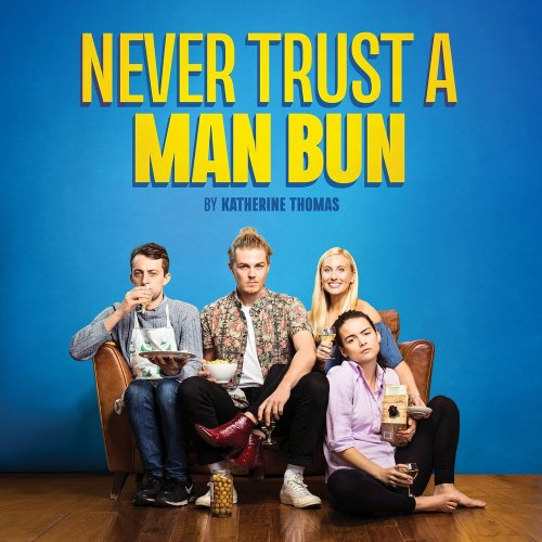 Never Trust a Man Bun at Stockwell Playhouse